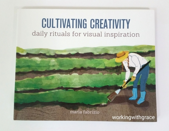Cultivating Creativity by Maria Fabrizio